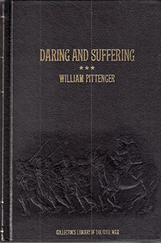 Daring and Suffering (Collector's Library of the Civil War)