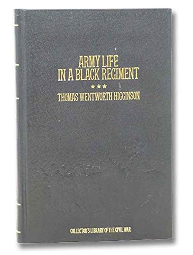 9780809442379: Army Life in a Black Regiment (Collector's Library of the Civil War)