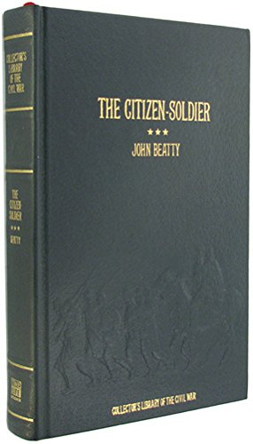 The Citizen-Soldier; Or, Memoirs of a Volunteer