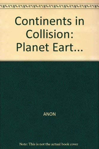 9780809443253: Planet Earth Continents in Collision