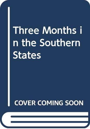 Beispielbild für Three Months in the Southern States zum Verkauf von Better World Books