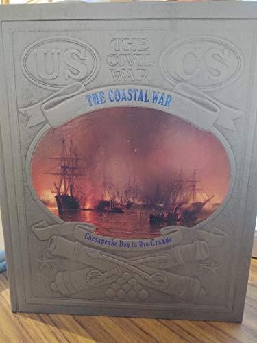 9780809447336: The Coastal War: Chesapeake Bay to Rio Grande