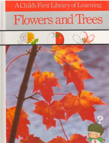 Flowers & Trees (Child's First Library of: Time-Life Books