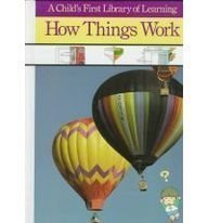 How Things Work (A Child's First Library of Learning) (0809448734) by C. E. Berry
