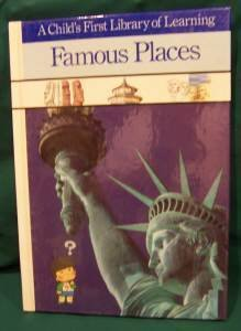 9780809448937: Famous Places (A Child's First Library of Learning)