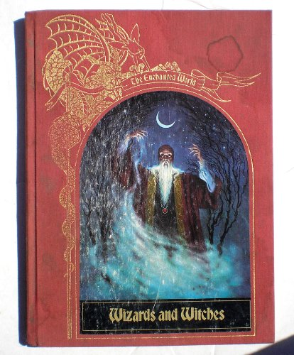Wizards and Witches (Enchanted World Series) (0809452057) by Brendan Lehan; Brendan Lahane; Time Life Books