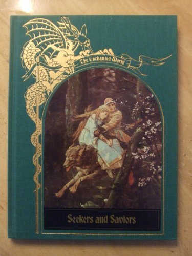 The Enchanted World: Seekers and Saviors