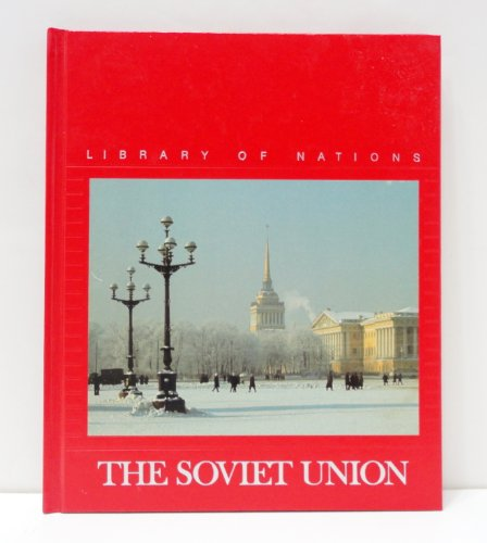 The Soviet Union (Library of Nations Series): Time-Life Books Editors