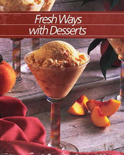 Fresh Ways With Desserts (Healthy Home Cooking): Time Life Books