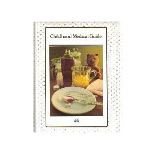 Childhood Medical Guide (Successful Parenting): Editor-George Constable