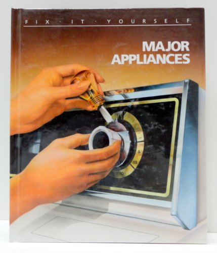 Fix-it-yourself Major Appliances 9780809462049 Major Appliances (Fix-It-Yourself)