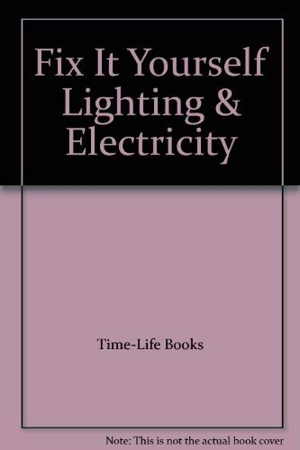 Lighting & Electricity: Time-Life Books