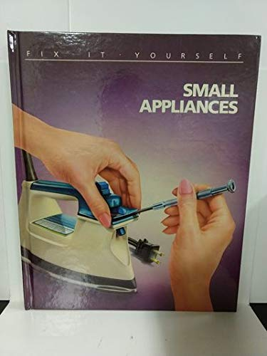 9780809462568: Small Appliances (FIX-IT-YOURSELF)