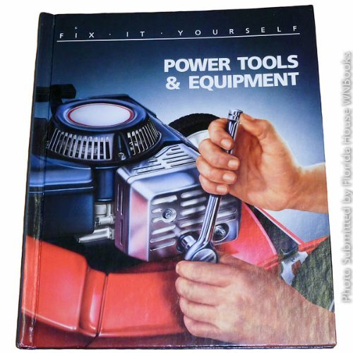 Power Tools and Equipment: Time-Life Books Editors
