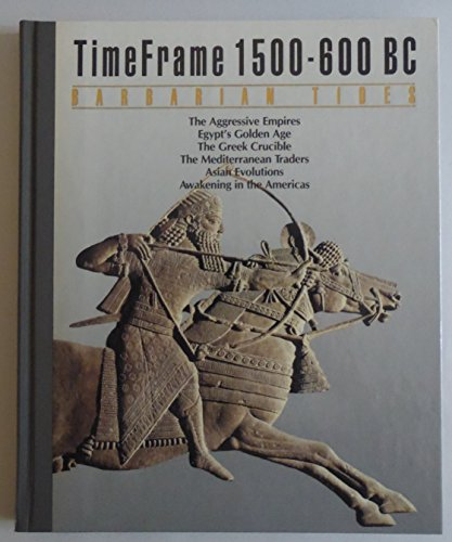 The Barbarian Tides: Timeframe 1500-600 Bc: Time-Life Books