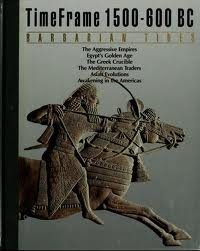 Barbarian Tides: Time Frame--1500-600 BC: ANON