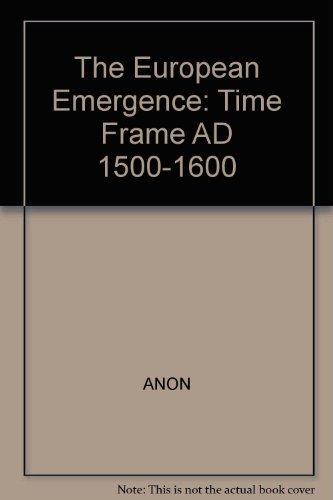 9780809464517: The European Emergence: Time Frame AD 1500-1600