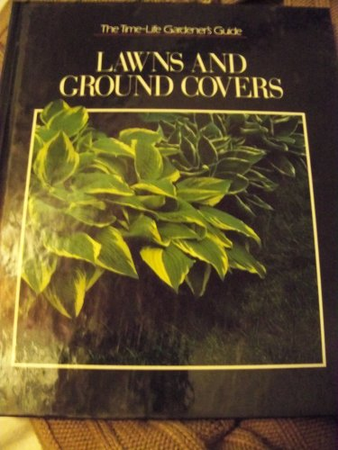 Lawns and Ground Covers (Time-Life Gardener's Guide): Time-Life Books