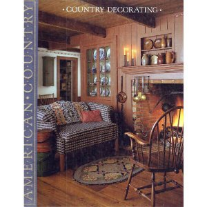 COUNTRY DECORATING - CREATIVE WAYS TO BRING COUNTRY STYLE INTO YOUR HOME
