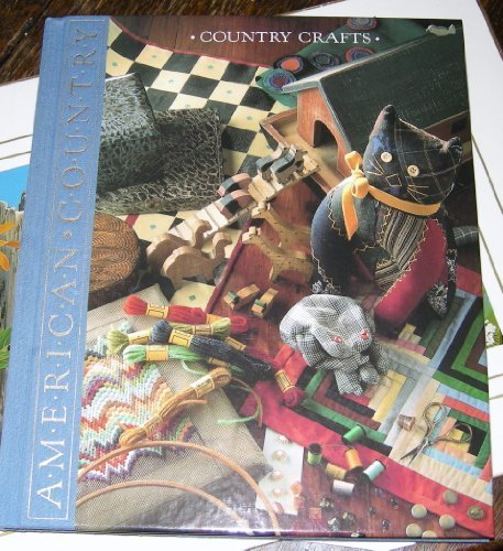9780809467709: Country Crafts: Creative Craft Projects, from Sewing to Woodworking (TIME LIFE)