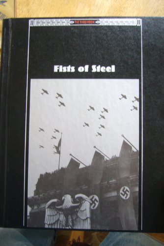 Fists of Steel (Third Reich Series) (0809469677) by Time Life Books