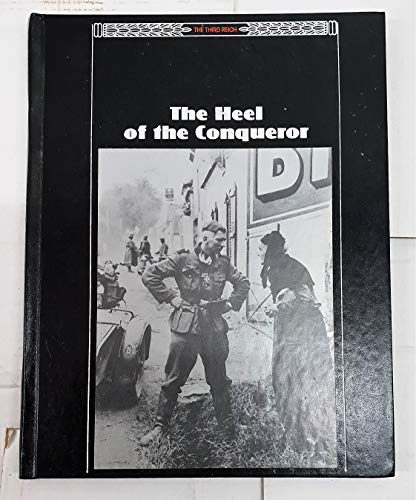 9780809470129: The Heel of the Conqueror (Third Reich)