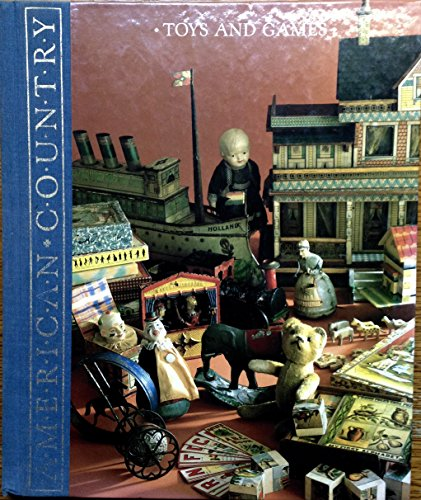 9780809470556: Toys and games: Imaginative playthings from America's past (American country)
