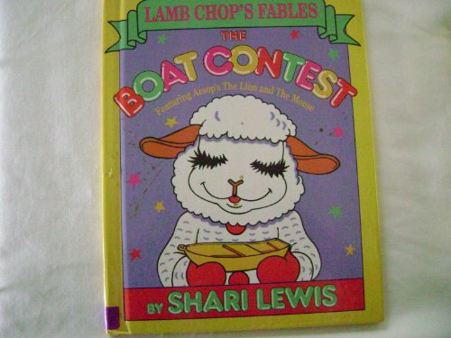 The Boat Contest: Featuring Aesop's the Lion and the Mouse (Lamb Chop's Fables) (9780809474462) by Lewis, Shari; Aesop