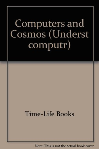 9780809476145: Computers and the Cosmos (Understanding Computers)