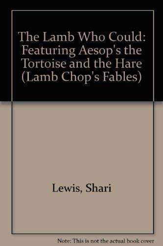 The Lamb Who Could: Featuring Aesop's the Tortoise and the Hare (Lamb Chop's Fables): Lewis...