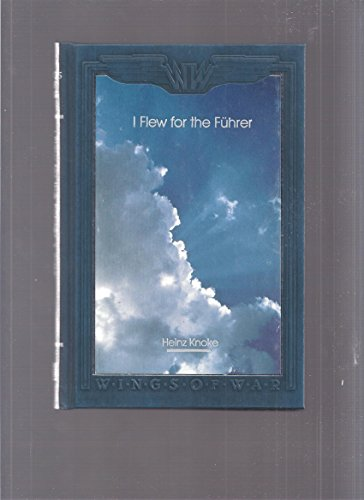 9780809479665: I flew for the Fuhrer: The story of a German fighter pilot (Wings of war)