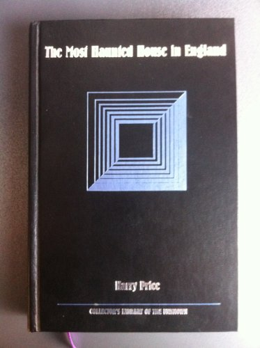 9780809480586: The Most Haunted House in England (COLLECTOR'S LIBRARY OF THE UNKNOWN)