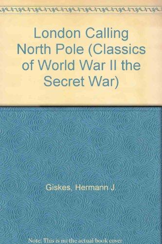 9780809485598: London Calling North Pole (Classics of World War II the Secret War)