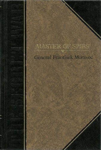 Master of Spies (Classics of World War II the Secret War): Frantisek Moravec