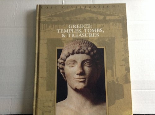 9780809490202: Greece: Temples, Tombs, & Treasures (Lost Civilizations)