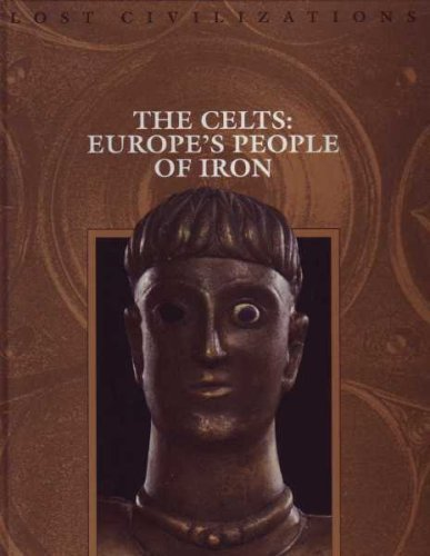Time-Life Lost Civilizations Series : The Celts : Europe's People of Iron