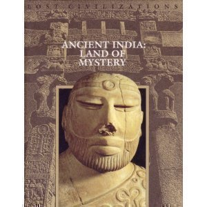 Time-Life Lost Civilizations Series : Ancient India : Land of Mystery