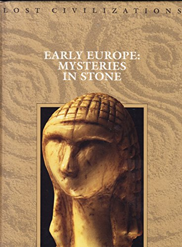 Time-Life Lost Civilizations Series : Early Europe : Mysteries in Stone: Brown, Dale M., Series ...