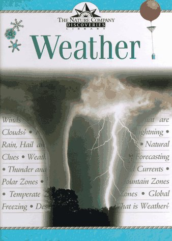9780809493708: Weather: Nature Company Discoveries Library (Nature Company Discoveries Libraries)