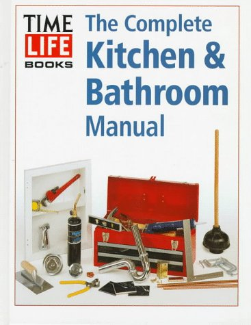 Complete Kitchen & Bathroom Manual: Warner Books