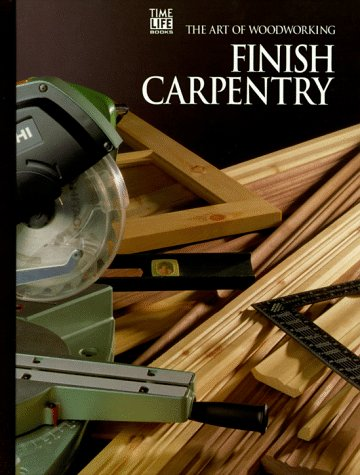 9780809495207: Finish Carpentry (Art of Woodworking)