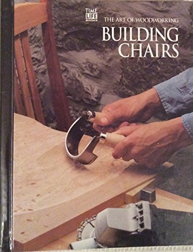 Building Chairs 9780809495252 Building Chairs (Art of Woodworking)
