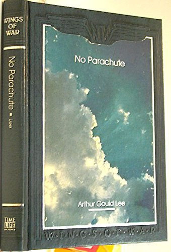 9780809496129: No Parachute: A Fighter Pilot in World War I