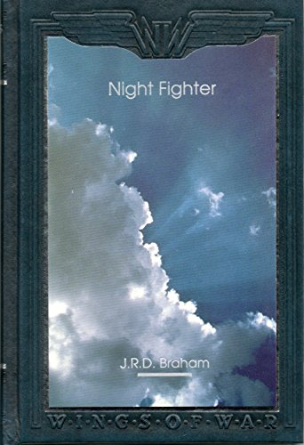 9780809496372: Night fighter (Wings of war) [Hardcover] by J. R. D Braham