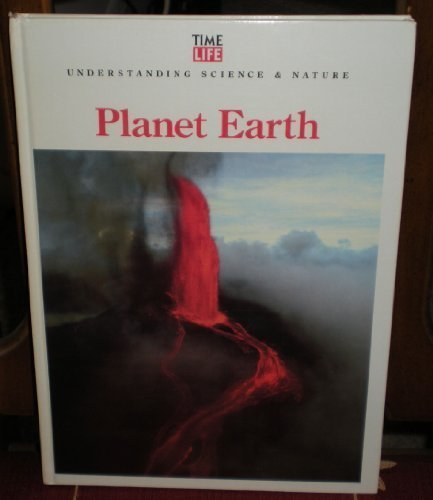 Planet Earth (Understanding Science & Nature) (9780809496662) by Time-Life Books