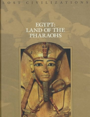 9780809498505: Egypt: Land of the Pharaohs (Lost Civilizations)