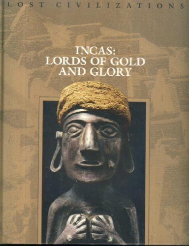 9780809498703: Incas: Lords of Gold and Glory (Lost Civilizations)