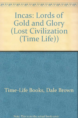 9780809498710: Incas: Lords of Gold and Glory (Lost Civilization (Time Life))