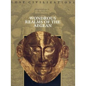 Time-Life Lost Civilizations Series : Wondrous Realms of the Aegean