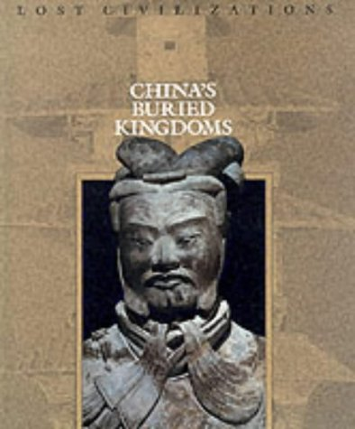Time-Life Lost Civilizations Series : China's Buried Kingdoms: Brown, Dale M., Series Editor